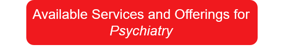Psychiatry Services and Offerings button.png